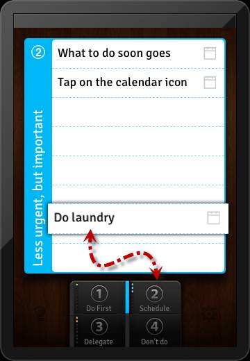 Drag and drop your tasks to organize them.