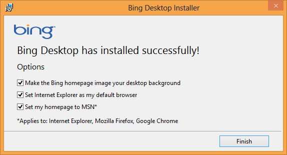 You should see this window: Bing Desktop has installed successfully.