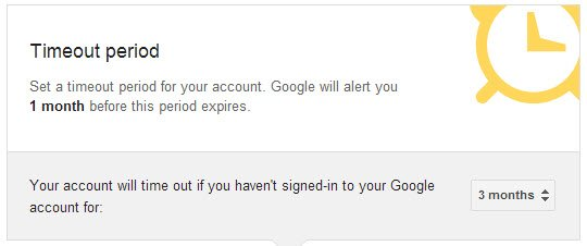 Set a timeout period for your account. Google will alert you 1 month before this period expires.