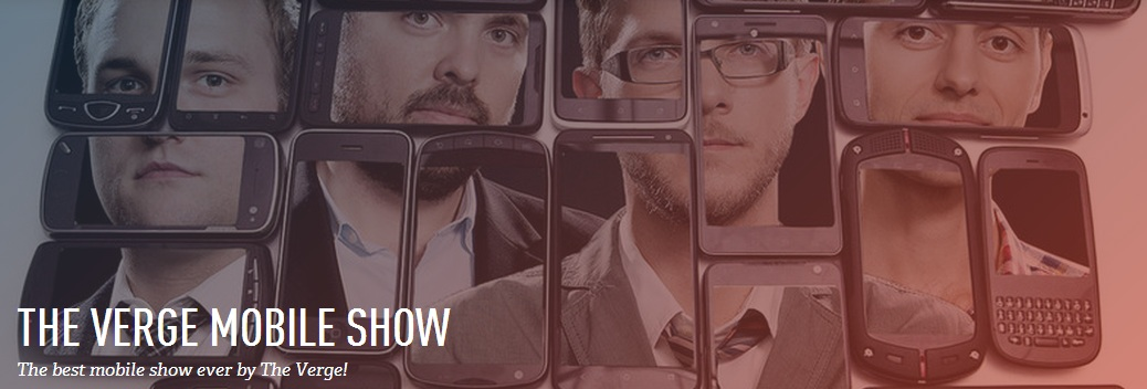 The Verge Mobile Show