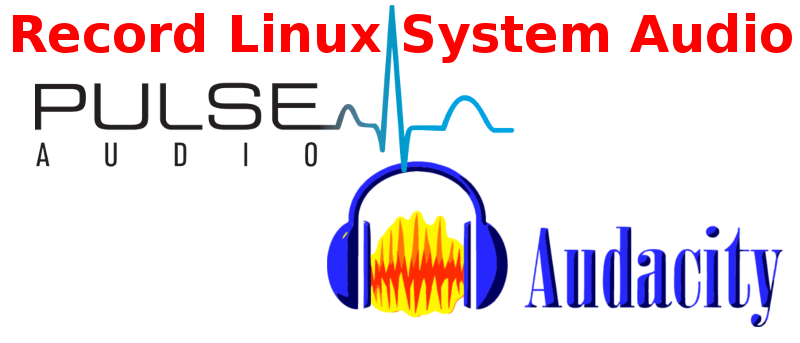 How to Record System Sound with Pulse Audio and Audacity in Linux