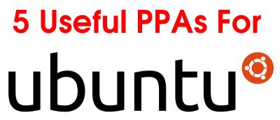 5 Useful PPAs for Ubuntu