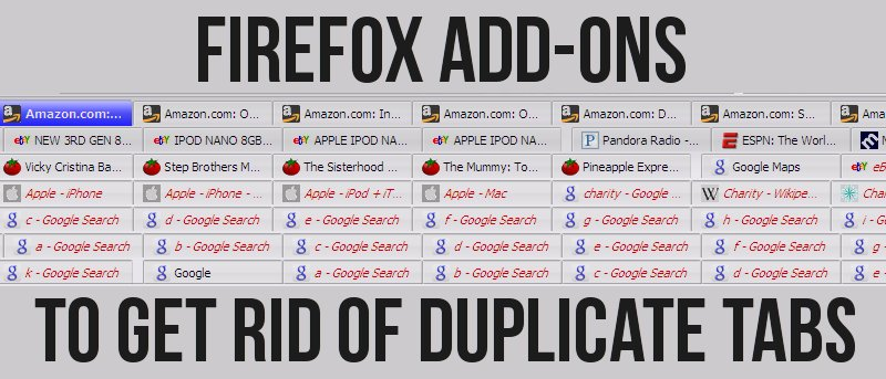 Useful Firefox Add-ons to Get Rid of Duplicate Tabs