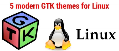 5 Great GTK Themes for Linux