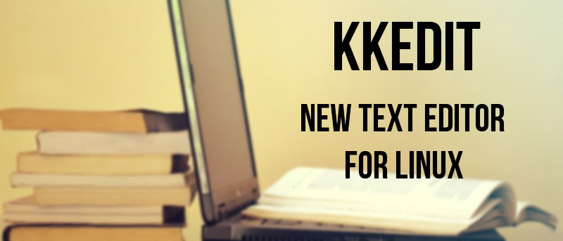 KKEdit: A New Text Editor for Linux