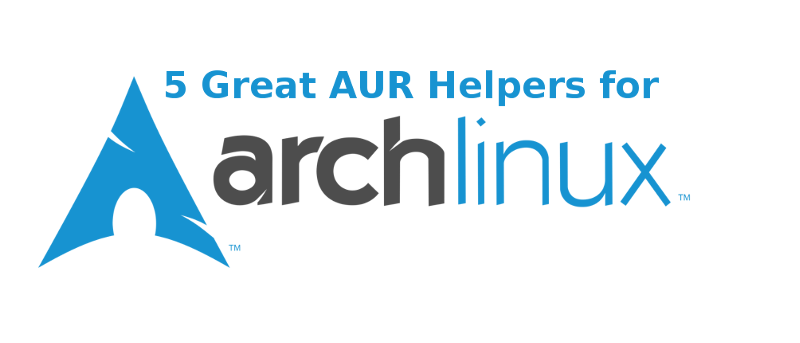 5 Great AUR Helpers for Arch Linux