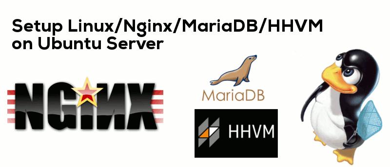 How to Set Up LEMH (Linux, Nginx, MariaDB, HHVM) Stack in Ubuntu Server
