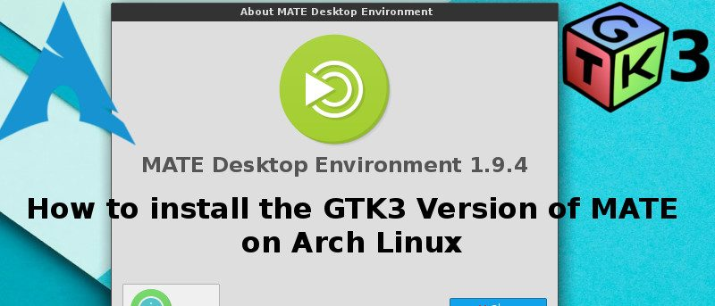 How to Install the GTK3 Version of MATE on Arch Linux - Make