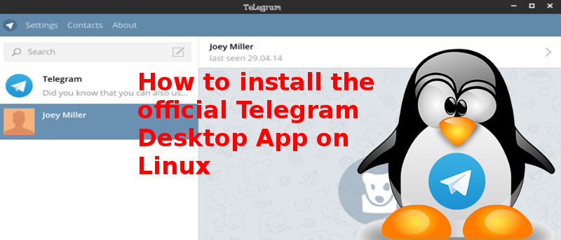 How to Install the Official Telegram Desktop App in Linux