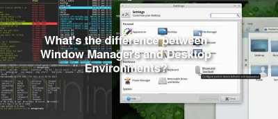 The Difference Between Window Managers and Desktop Environments