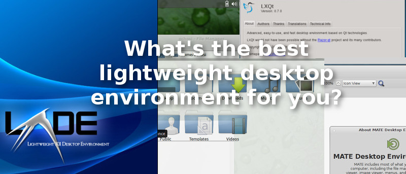 Lightweight Desktop For Linux: What's the Best One for You?