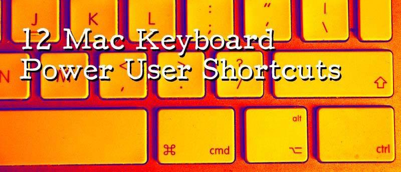 12 Mac Keyboard Power User Shortcuts