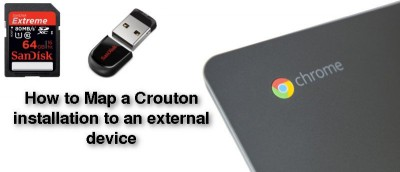 How to Map a Crouton Installation to An External Device (Chromebook)