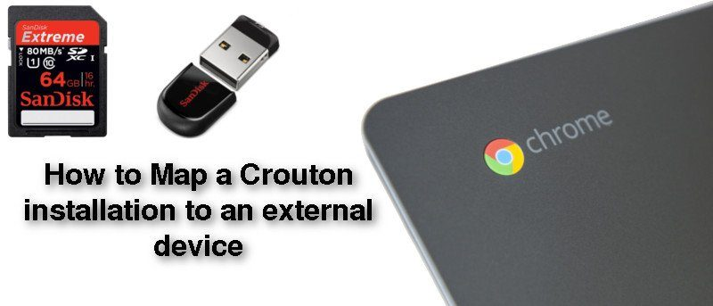 How to Map a Crouton Installation to An External Device (Chromebook