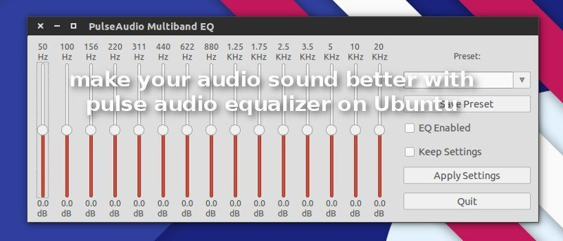 Make Your Audio Sound Better With Pulse Audio Equalizer