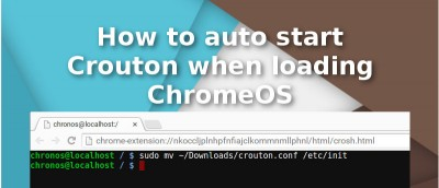 How to Auto-start Crouton When Loading ChromeOS