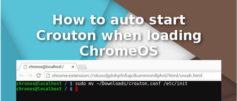 How to Auto-start Crouton When Loading ChromeOS