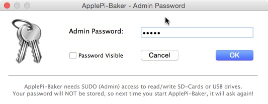 Load the ApplePi-Baker and type in your admin password.