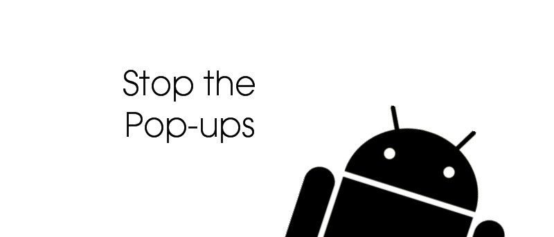 How to Stop the Pop-ups on Android