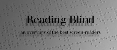 Reading Blind: The Best Screen Readers for the Visually Impaired