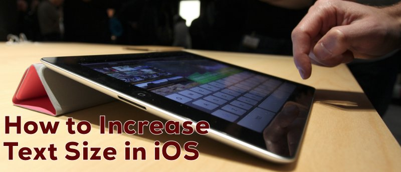 How to Increase Text Size on Your iOS Device