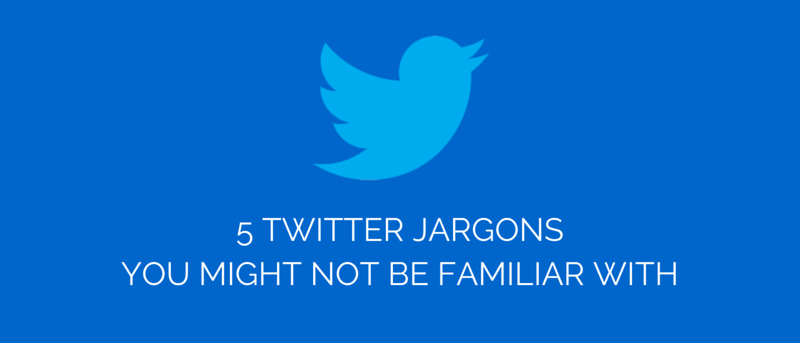 5 Twitter Jargons You Might Not Be Familiar With