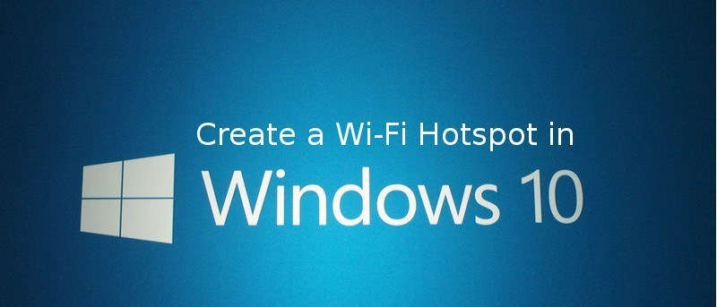 How to Turn Windows 10 into a WiFi Hotspot