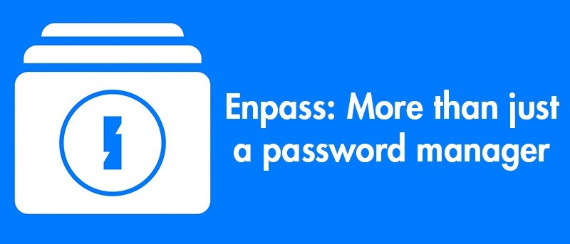 Enpass: More than just a Password Manager
