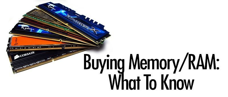 Buying Memory/RAM: What To Know