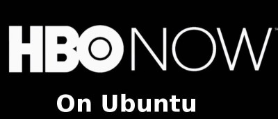 How to Watch HBO Now on Ubuntu