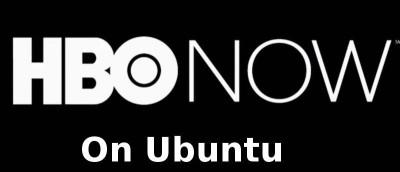 How to Watch HBO Now on Ubuntu