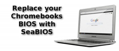 Replace Your Chromebook BIOS with SeaBIOS