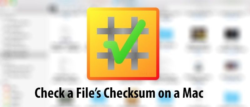 How to Check a File's Checksum on a Mac