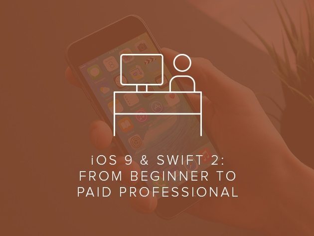 iOS 9 and Swift 2: From Beginner to Paid Professional