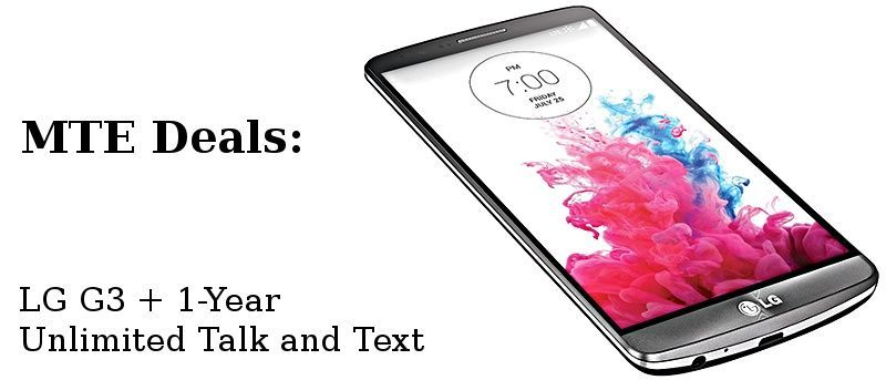 Get an LG G3 and 1 Year Unlimited Talk and Text for Under $300 [MTE Deals]