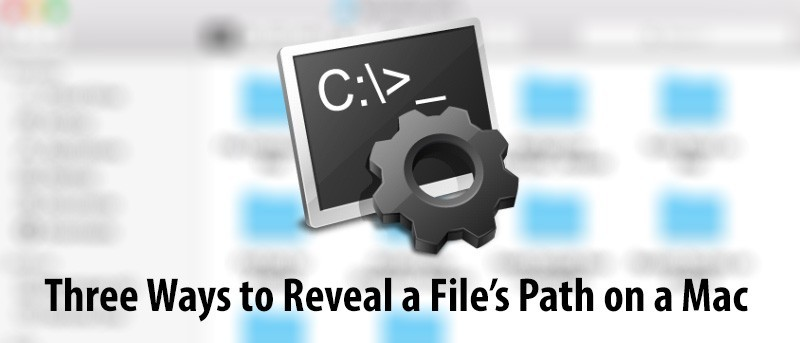 3 Ways to Reveal the Path of a File on Your Mac