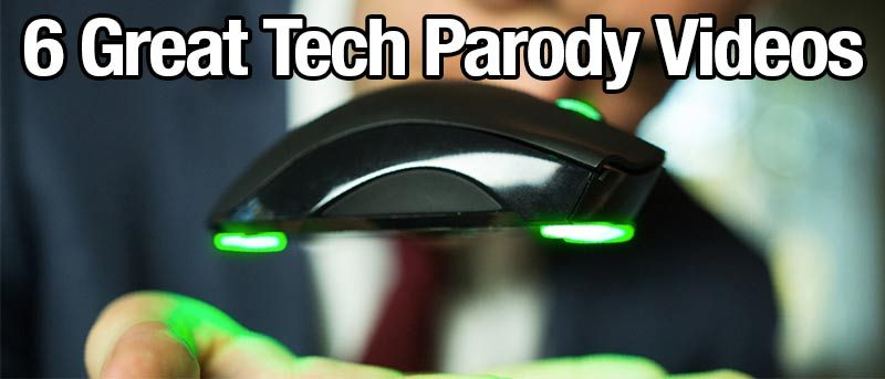 6 Great Tech Parody Videos