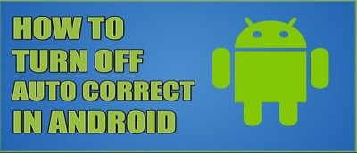 How to Turn Auto-Correct for Android On and Off