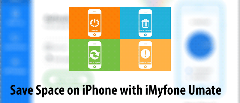 Save Space on iPhone with iMyfone Umate