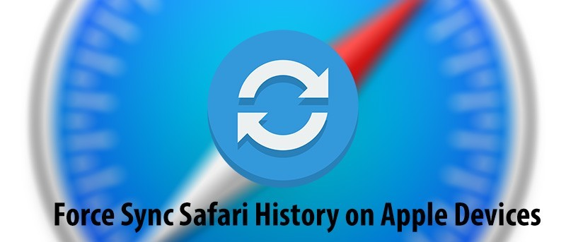 How to Force Sync Safari History on Your Apple Devices