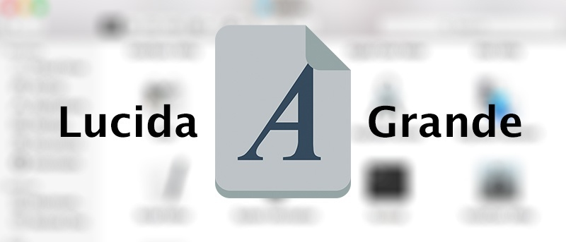 How to Change the Default Font to Lucida Grande in the OS X El Capitan