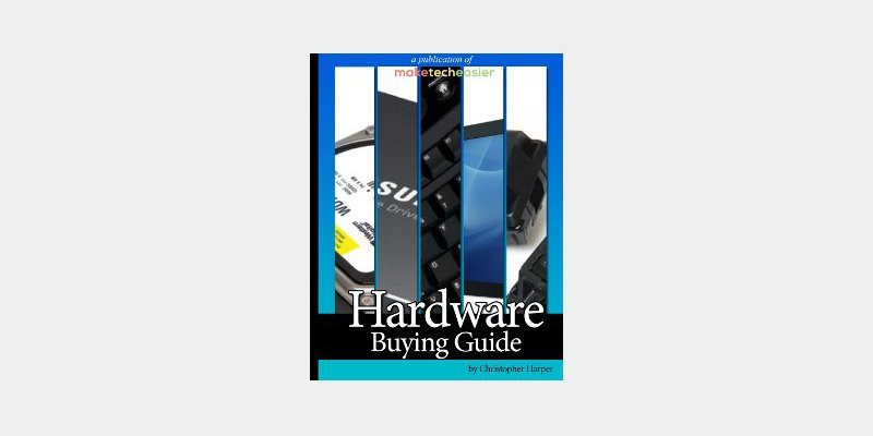 The Complete Hardware Buying Guide