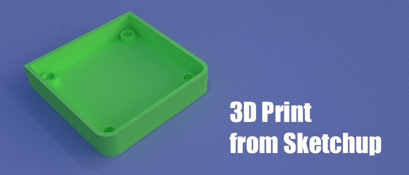 How to Print 3D Models Using Sketchup