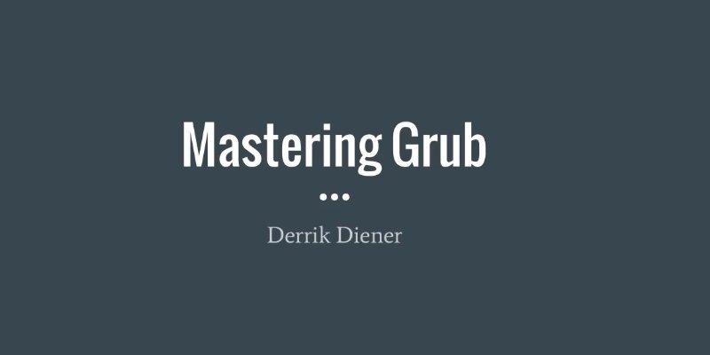 Mastering Grub