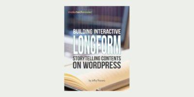 Building Interactive Longform Storytelling Contents on WordPress
