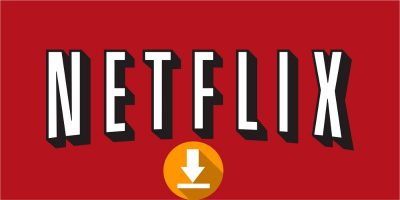 How to Download Movies from Netflix in Windows 10