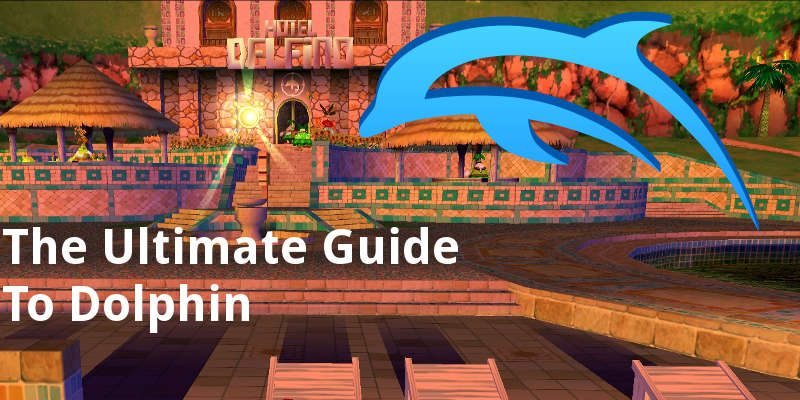 The Ultimate Guide To Dolphin Emulator - Make Tech Easier