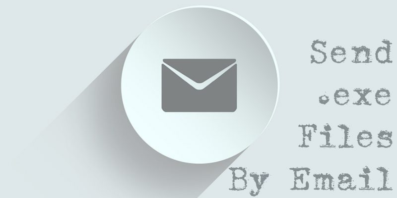 How to Send Executable Files by Email - Make Tech Easier
