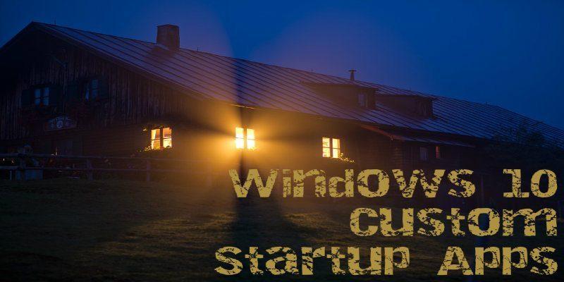 How to Add Custom Startup Programs to Windows 10 - Make Tech Easier
