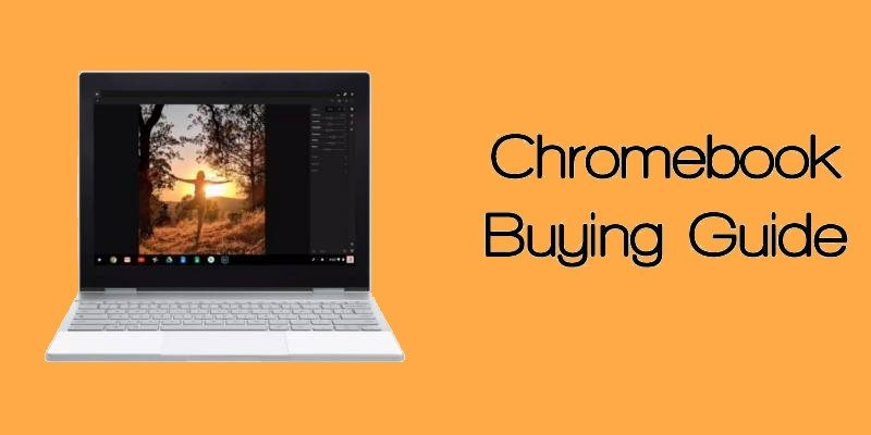 Chromebook Buying Guide for 2018 - Make Tech Easier